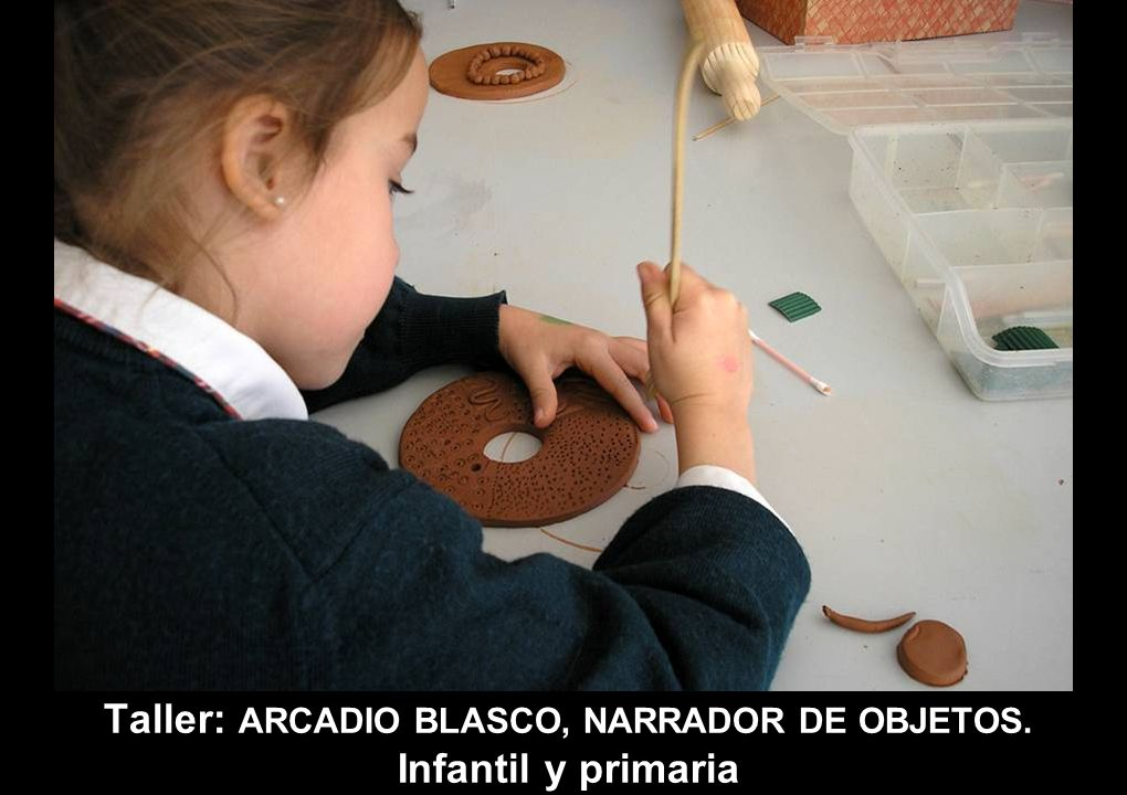 Taller: ARCADIO BLASCO, NARRADOR DE OBJETOS. Infantil y primaria