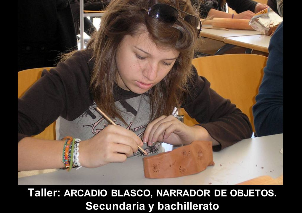 Taller: ARCADIO BLASCO, NARRADOR DE OBJETOS. Secundaria y bachillerato