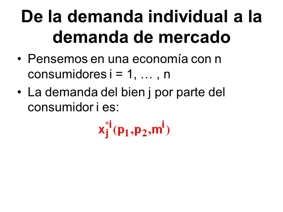 De la demanda individual a la demanda de mercado