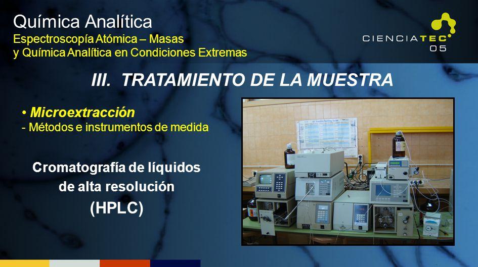 Química Analítica III. TRATAMIENTO DE LA MUESTRA (HPLC)