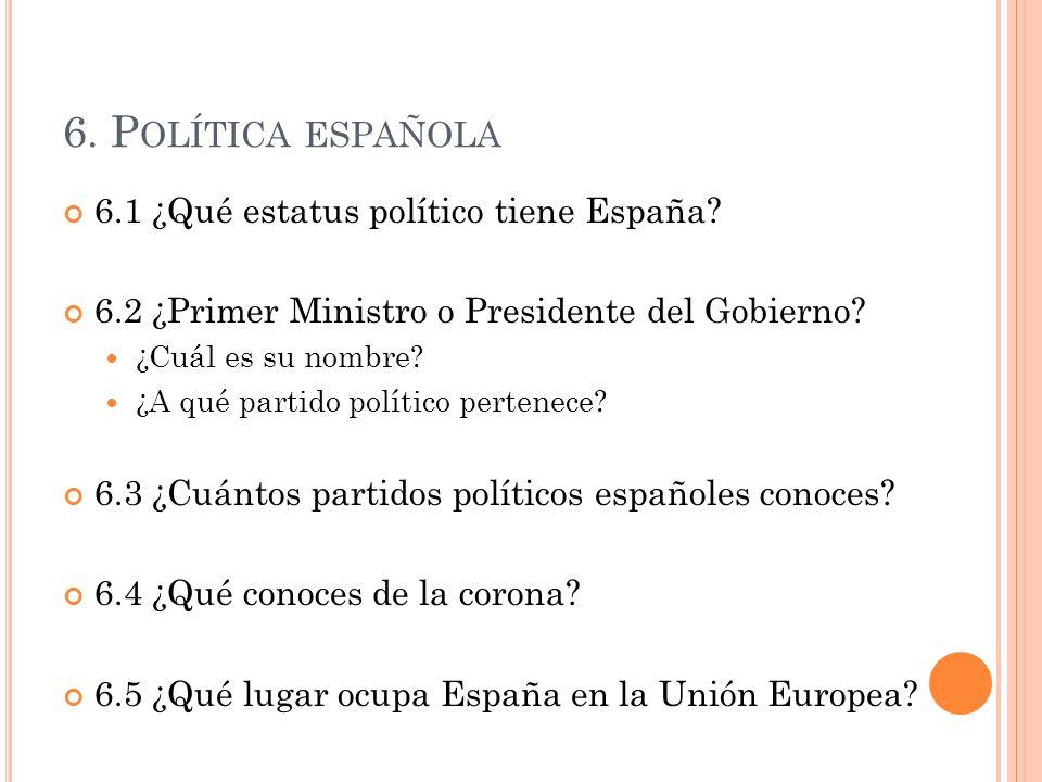 6. Política española 6.1 ¿Qué estatus político tiene España