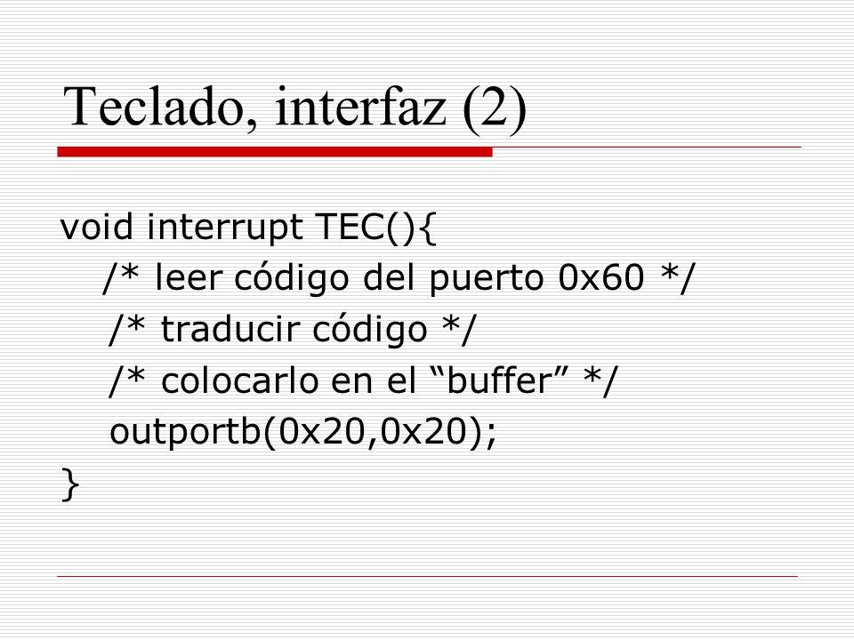Teclado, interfaz (2) void interrupt TEC(){