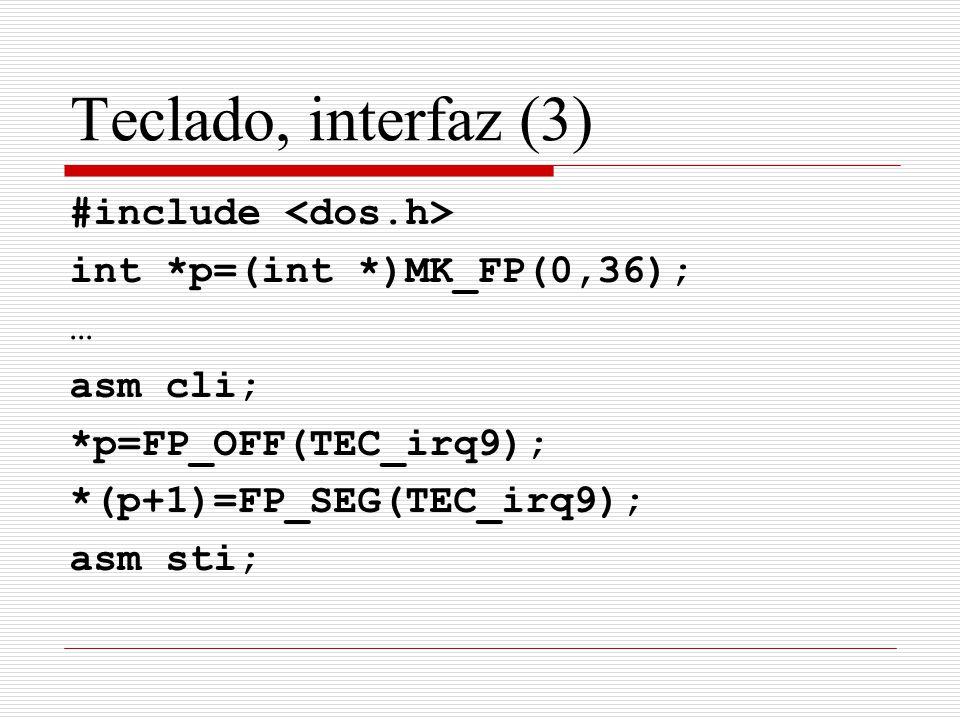 Teclado, interfaz (3) #include <dos.h>