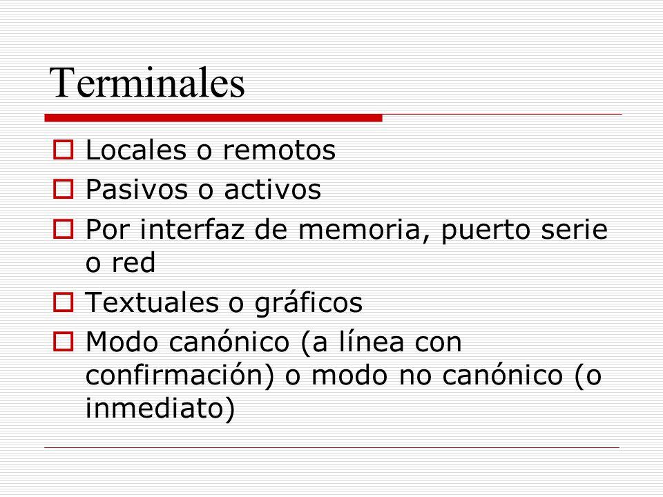 Terminales Locales o remotos Pasivos o activos