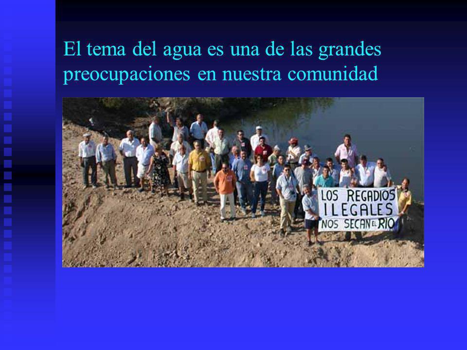 El tema del agua es una de las grandes preocupaciones en nuestra comunidad