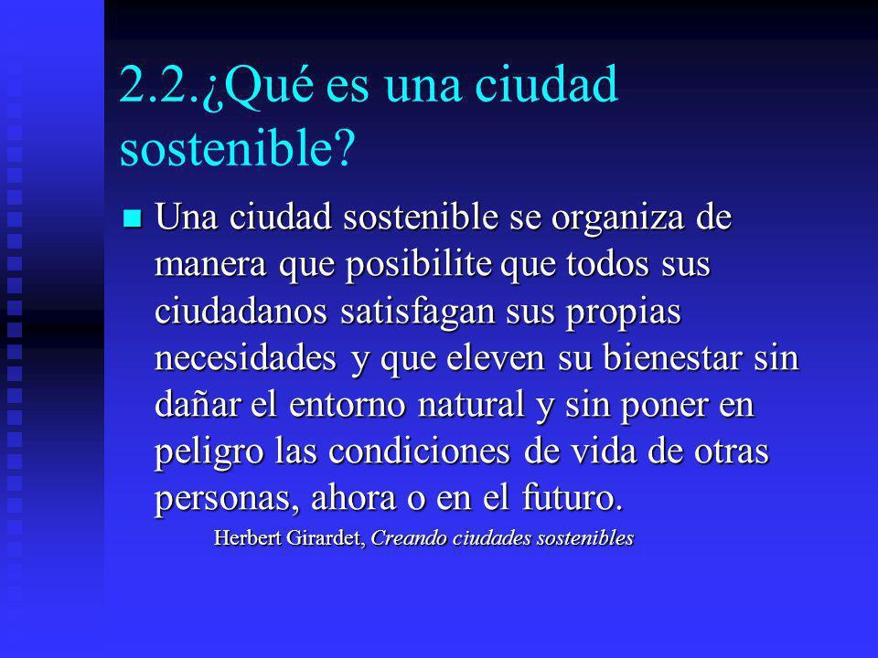 2.2.¿Qué es una ciudad sostenible