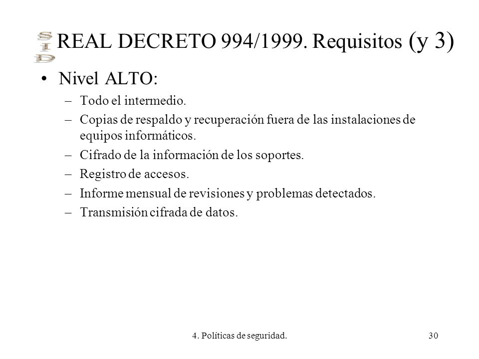 REAL DECRETO 994/1999. Requisitos (y 3)