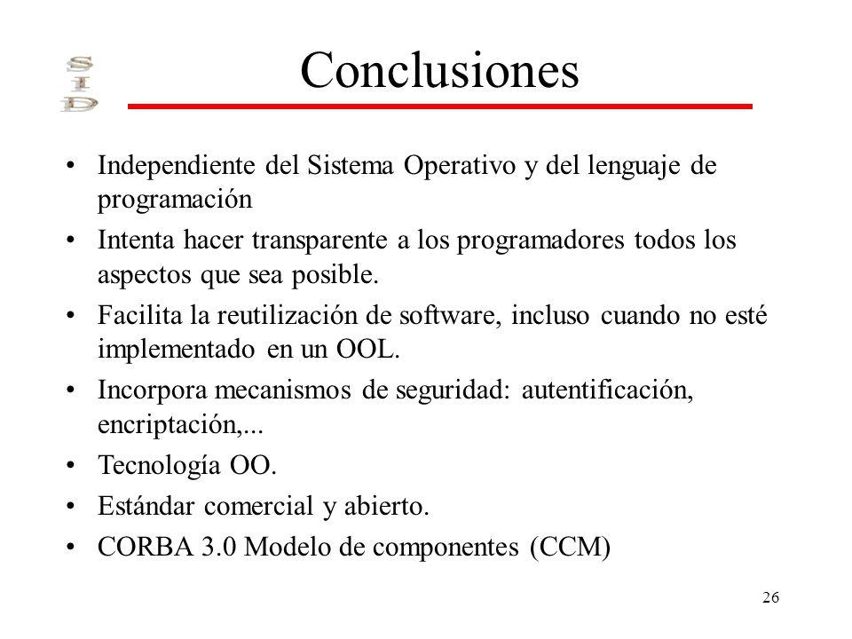 Conclusiones Independiente del Sistema Operativo y del lenguaje de programación.