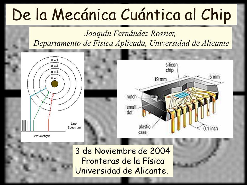 De la Mecánica Cuántica al Chip