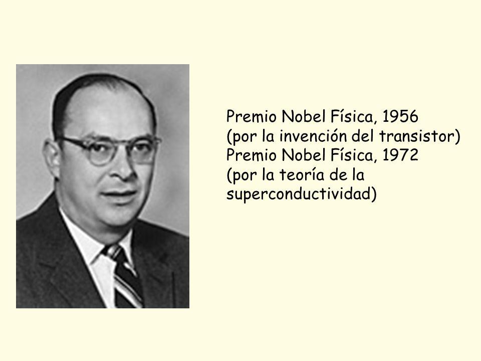 Premio Nobel Física, 1956 (por la invención del transistor) Premio Nobel Física, 1972. (por la teoría de la.