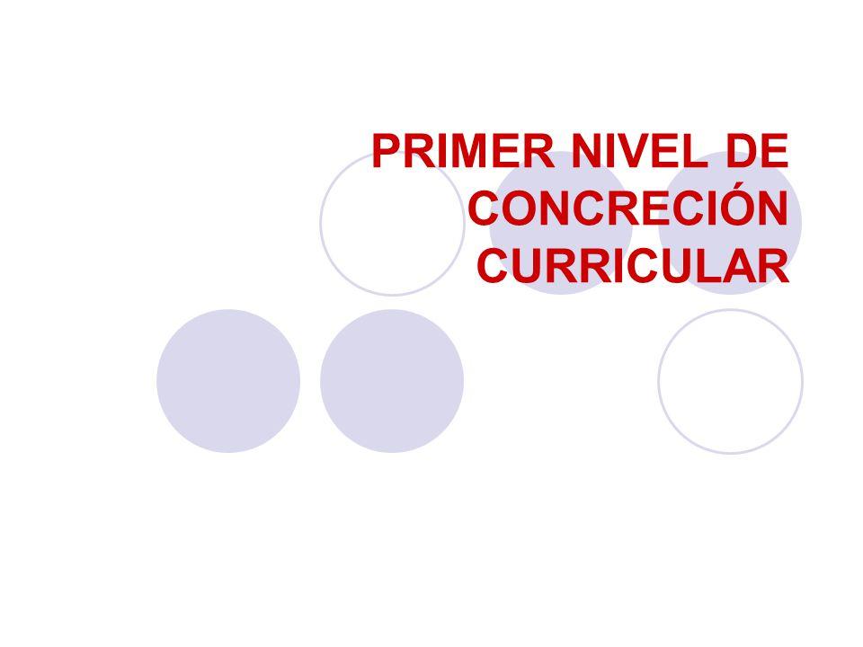 PRIMER NIVEL DE CONCRECIÓN CURRICULAR