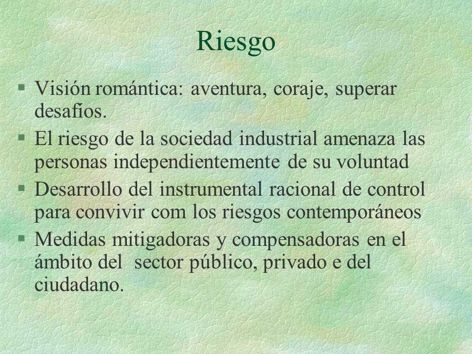 Riesgo Visión romántica: aventura, coraje, superar desafíos.