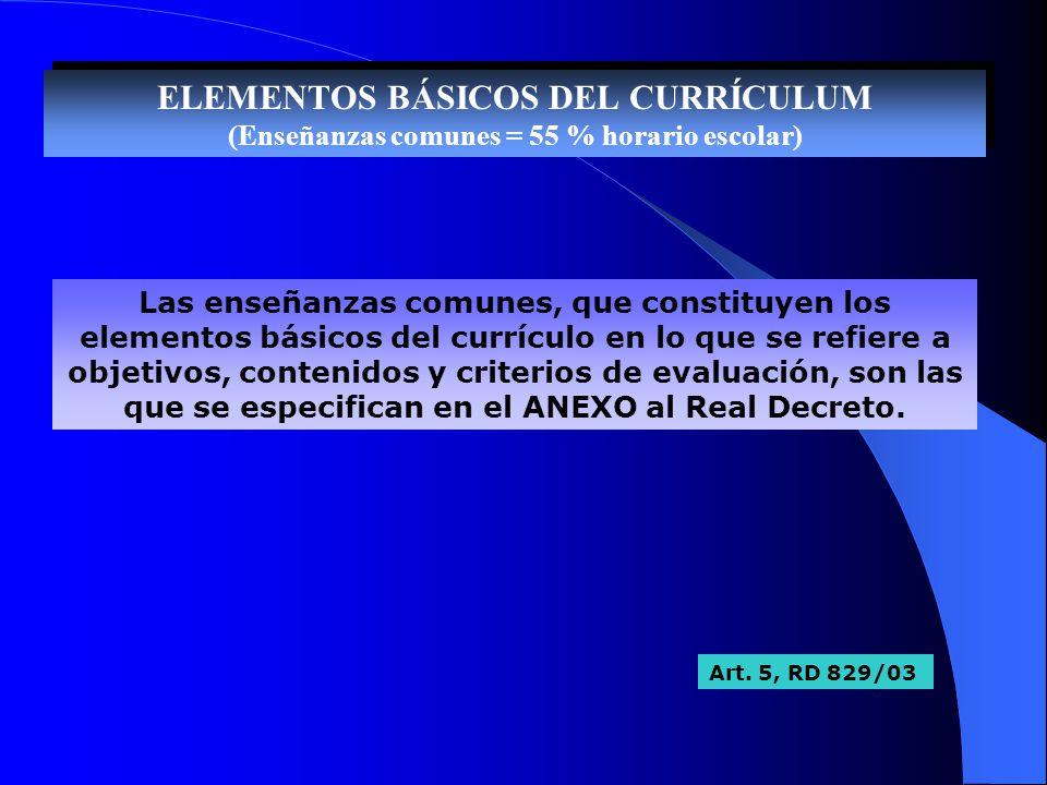 ELEMENTOS BÁSICOS DEL CURRÍCULUM (Enseñanzas comunes = 55 % horario escolar)