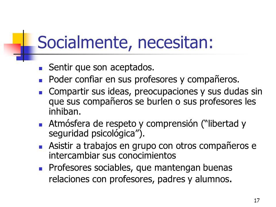 Socialmente, necesitan: