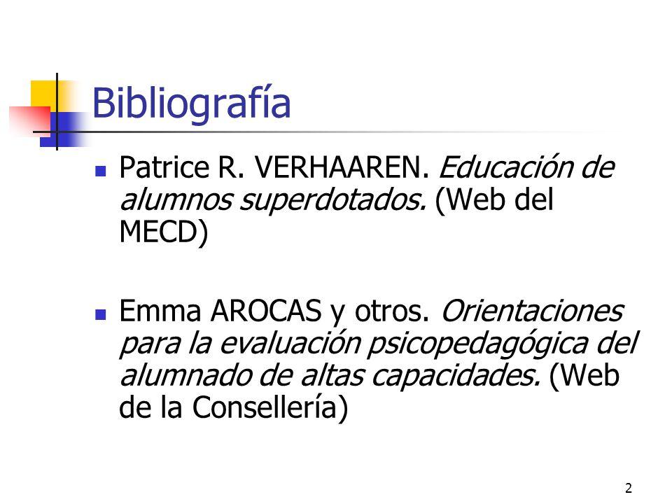 Bibliografía Patrice R. VERHAAREN. Educación de alumnos superdotados. (Web del MECD)