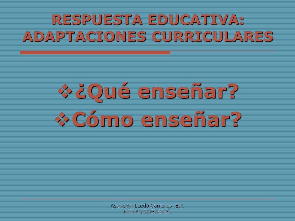 RESPUESTA EDUCATIVA: ADAPTACIONES CURRICULARES