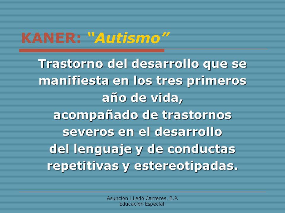 KANER: Autismo Trastorno del desarrollo que se