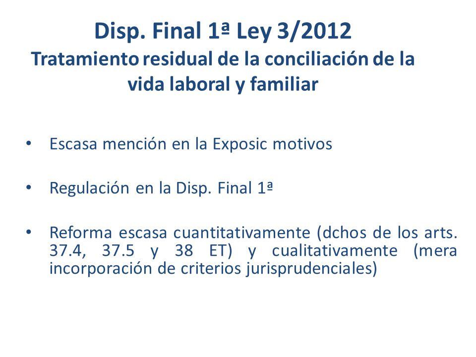 Disp. Final 1ª Ley 3/2012 Tratamiento residual de la conciliación de la vida laboral y familiar