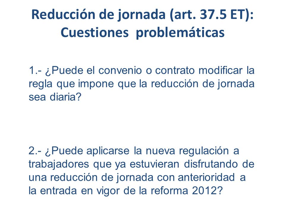 Reducción de jornada (art. 37.5 ET): Cuestiones problemáticas