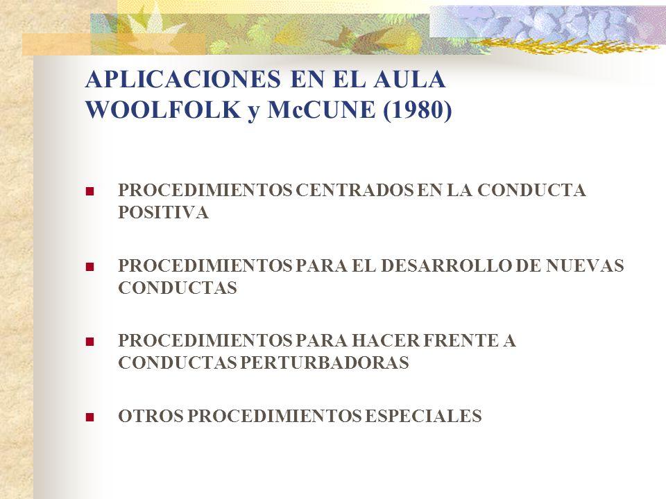 APLICACIONES EN EL AULA WOOLFOLK y McCUNE (1980)