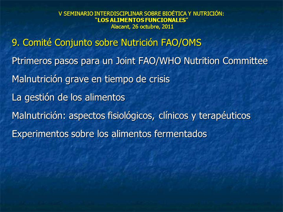 V SEMINARIO INTERDISCIPLINAR SOBRE BIOÉTICA Y NUTRICIÓN: LOS ALIMENTOS FUNCIONALES Alacant, 26 octubre, 2011