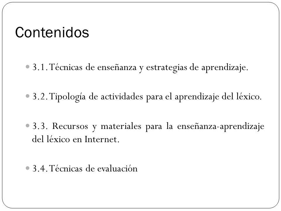 Contenidos 3.1. Técnicas de enseñanza y estrategias de aprendizaje.