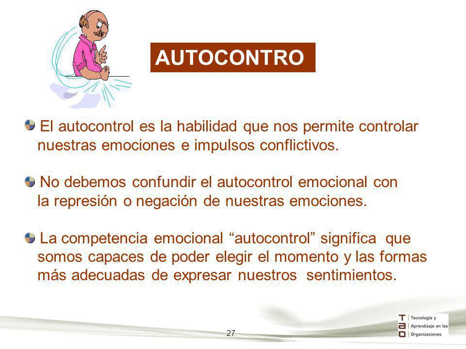 AUTOCONTROL El autocontrol es la habilidad que nos permite controlar