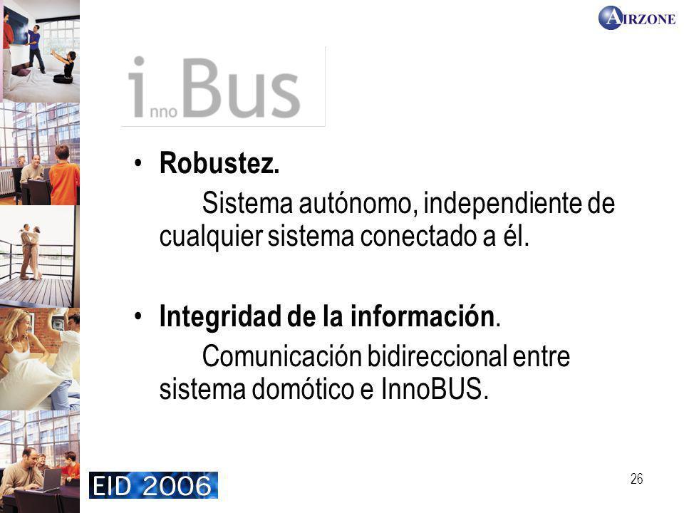 InnoBUS Robustez. Sistema autónomo, independiente de cualquier sistema conectado a él. Integridad de la información.