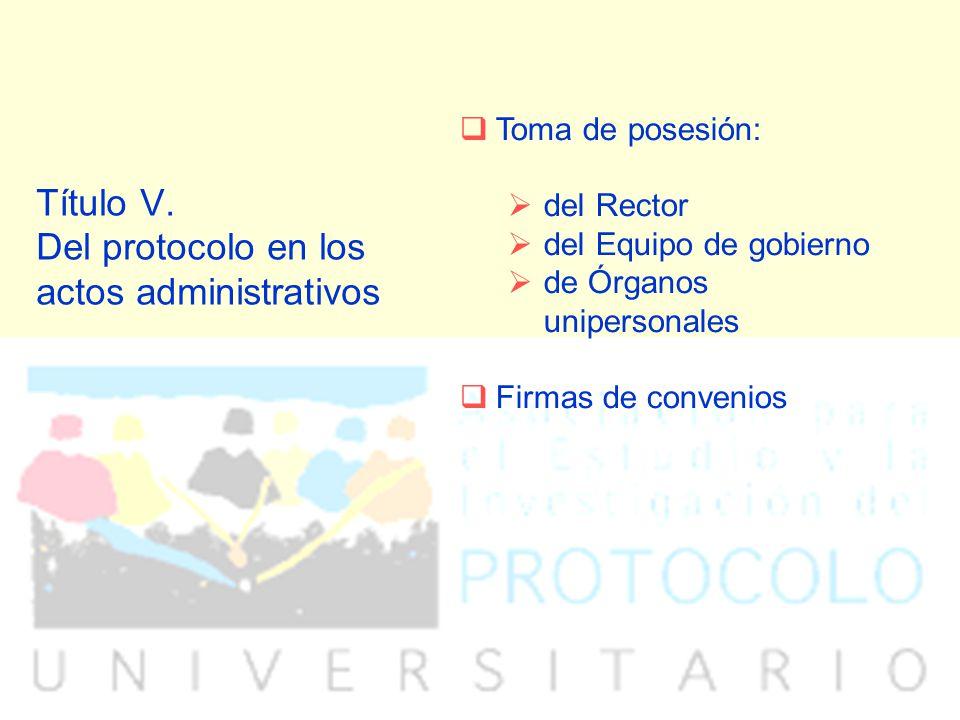 Título V. Del protocolo en los actos administrativos