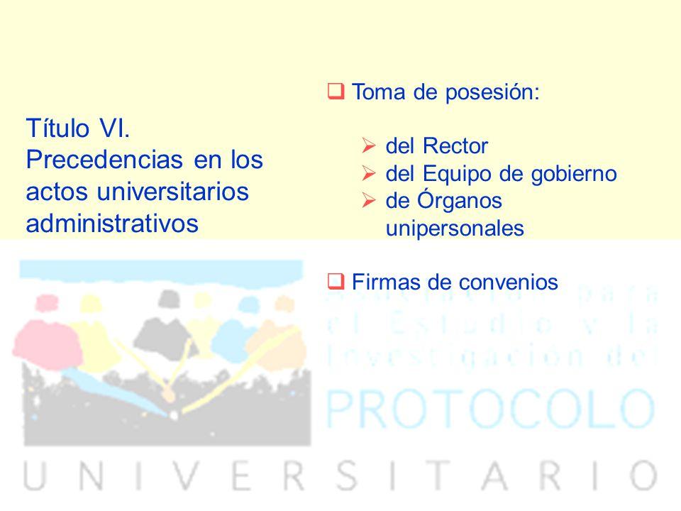 Título VI. Precedencias en los actos universitarios administrativos