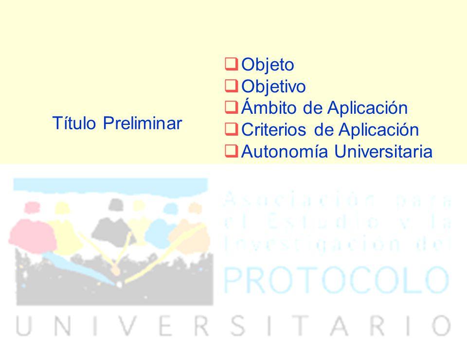 Título Preliminar Objeto Objetivo Ámbito de Aplicación