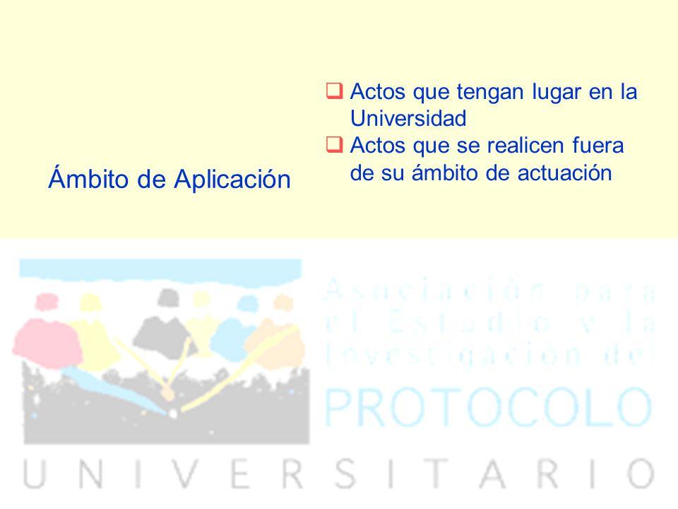 Ámbito de Aplicación Actos que tengan lugar en la Universidad