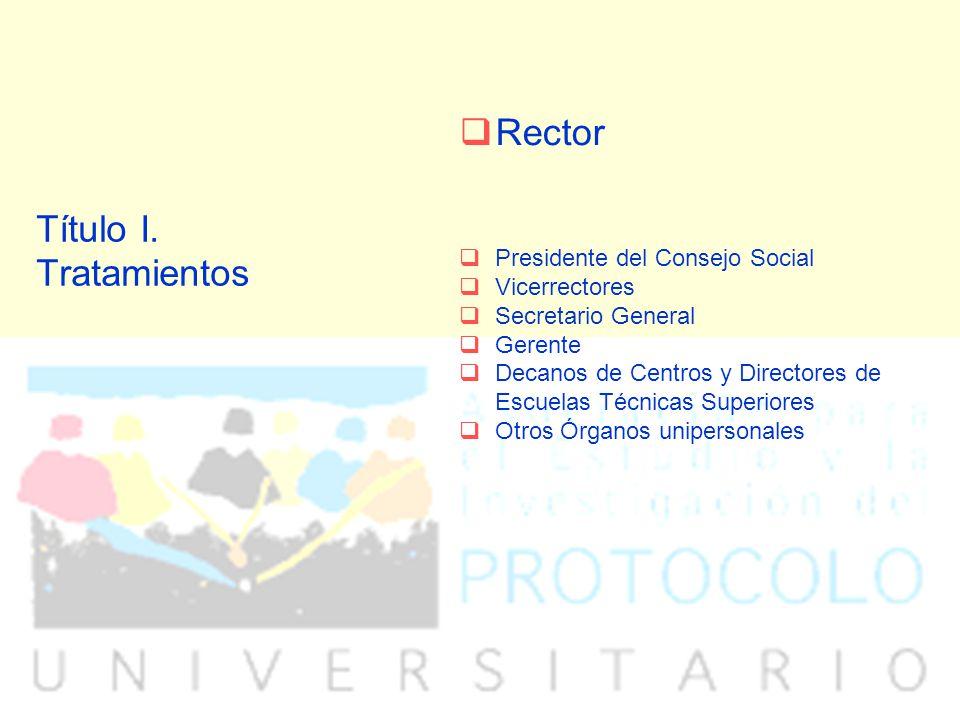 Título I. Tratamientos Rector Presidente del Consejo Social