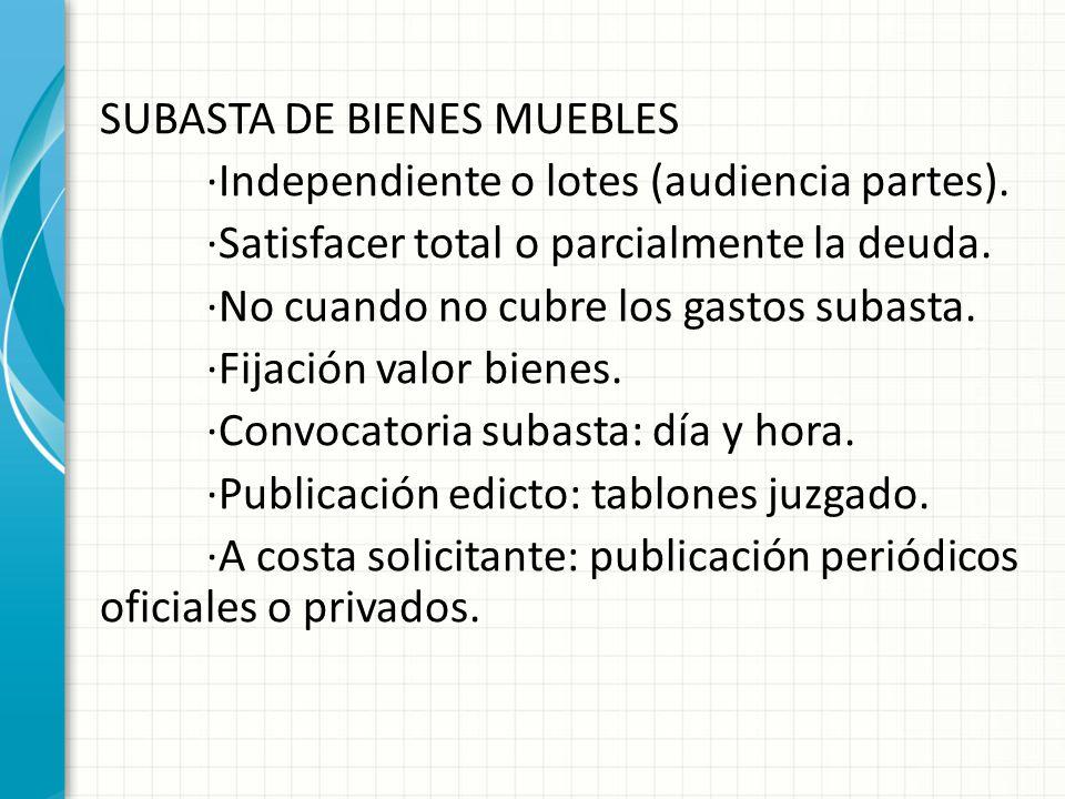 SUBASTA DE BIENES MUEBLES ·Independiente o lotes (audiencia partes)