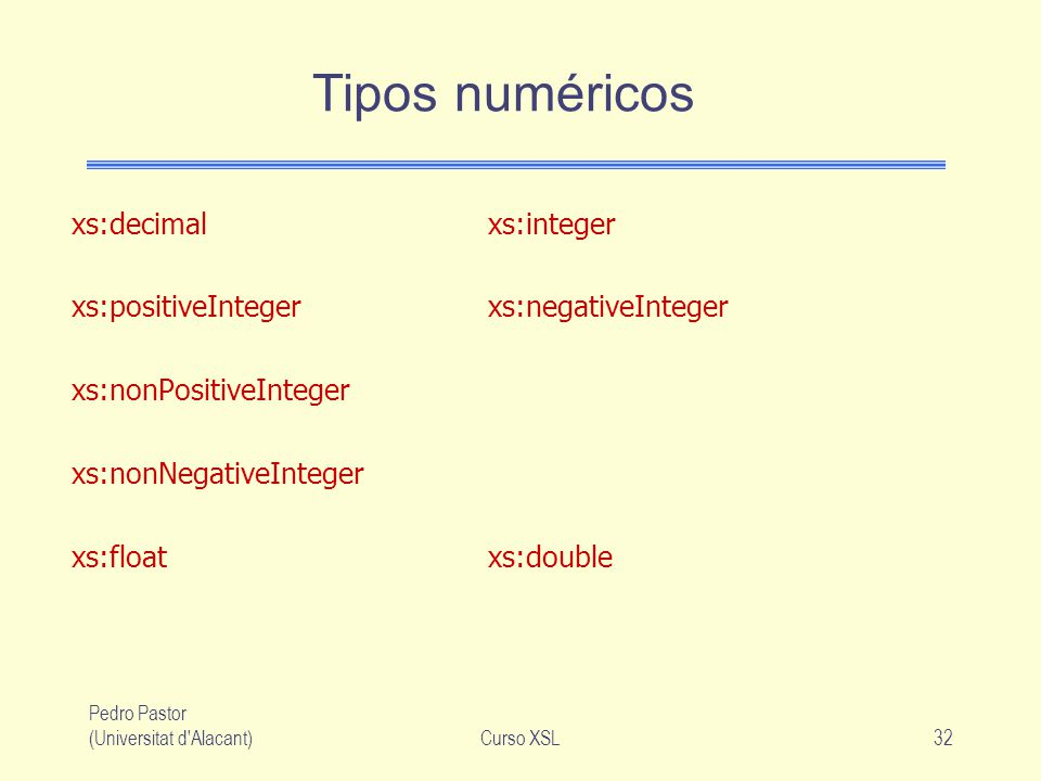 Tipos numéricos xs:decimal xs:integer