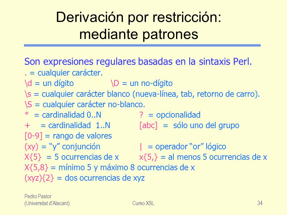 Derivación por restricción: mediante patrones