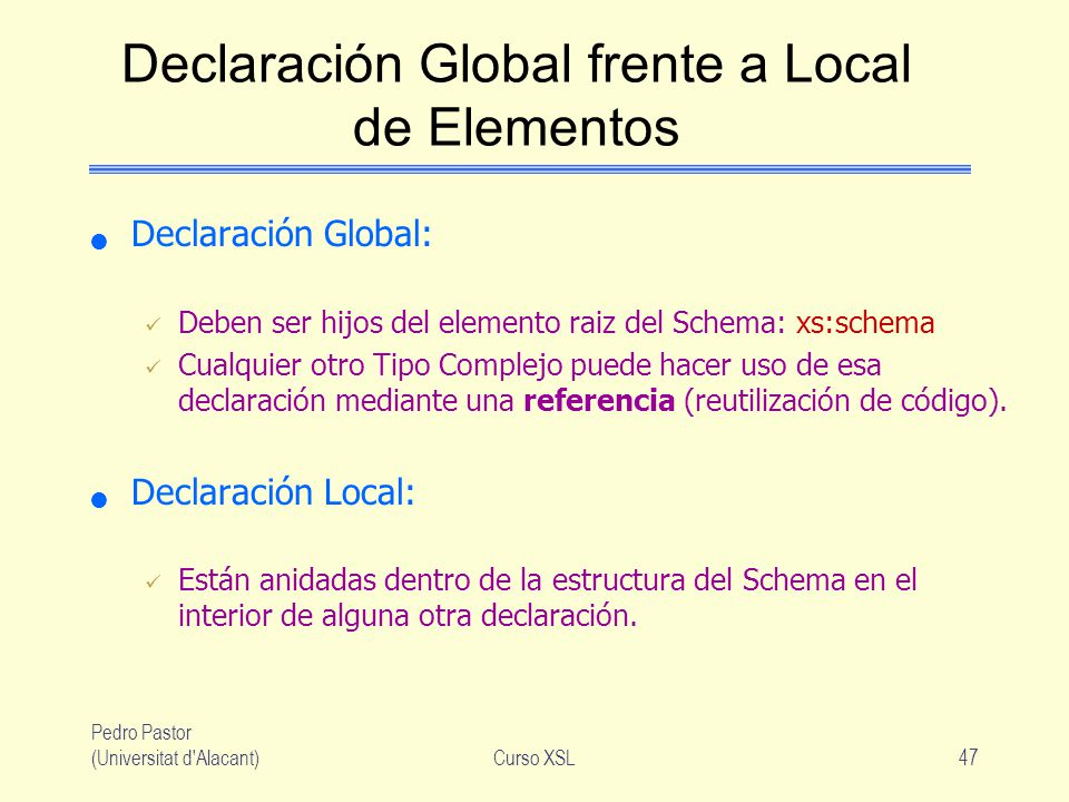 Declaración Global frente a Local de Elementos