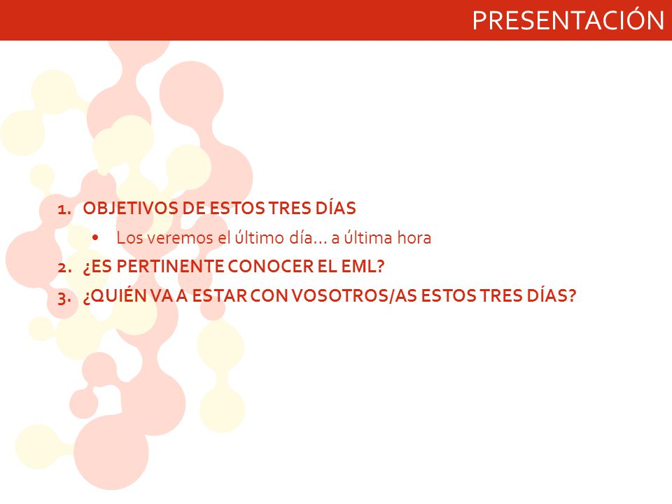PRESENTACIÓN OBJETIVOS DE ESTOS TRES DÍAS