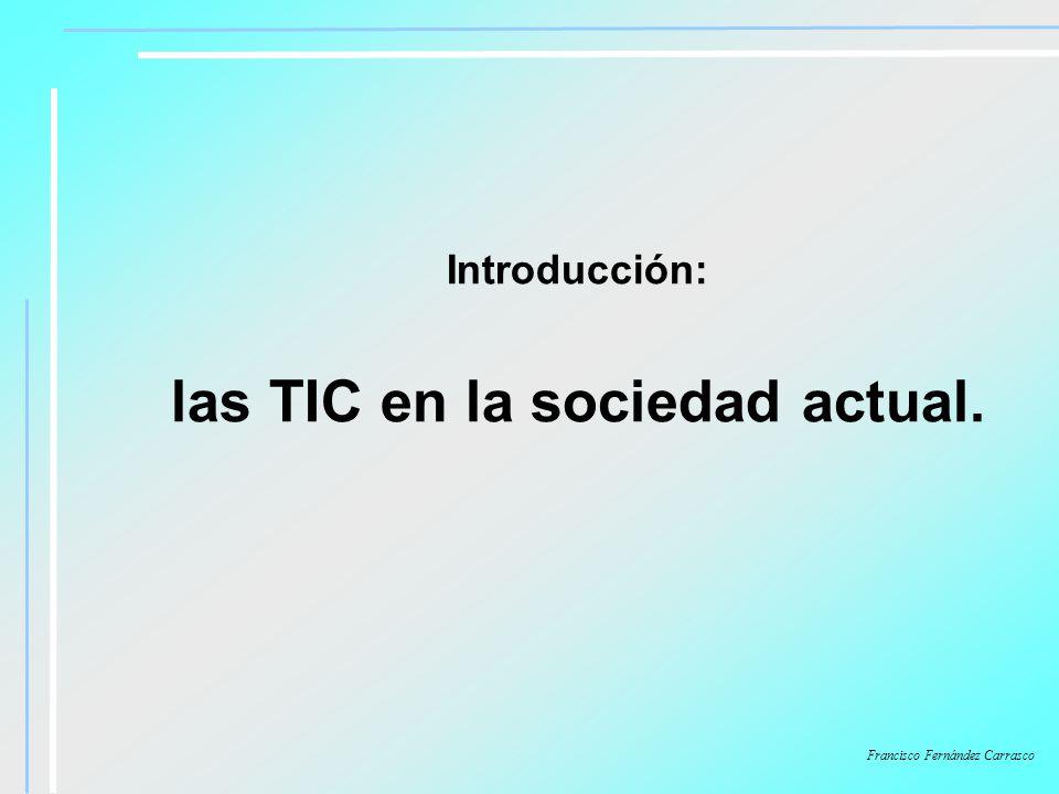 las TIC en la sociedad actual.