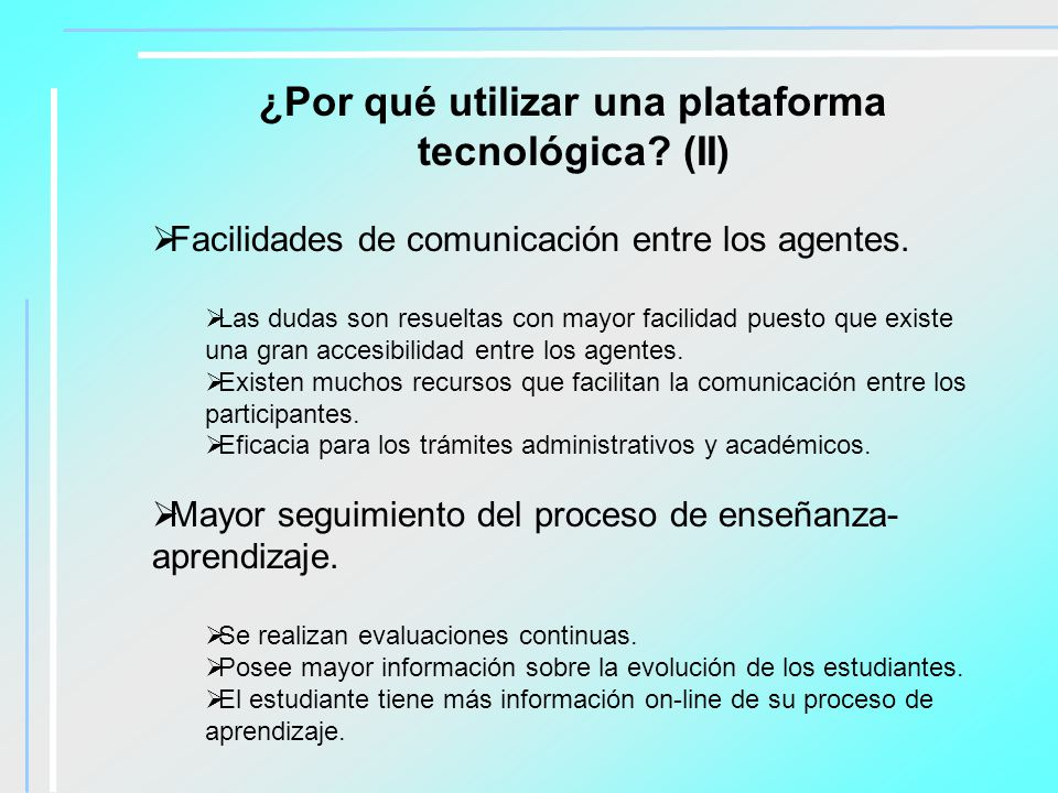 ¿Por qué utilizar una plataforma tecnológica (II)