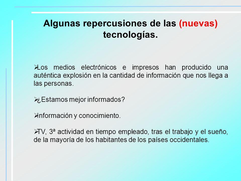 Algunas repercusiones de las (nuevas) tecnologías.