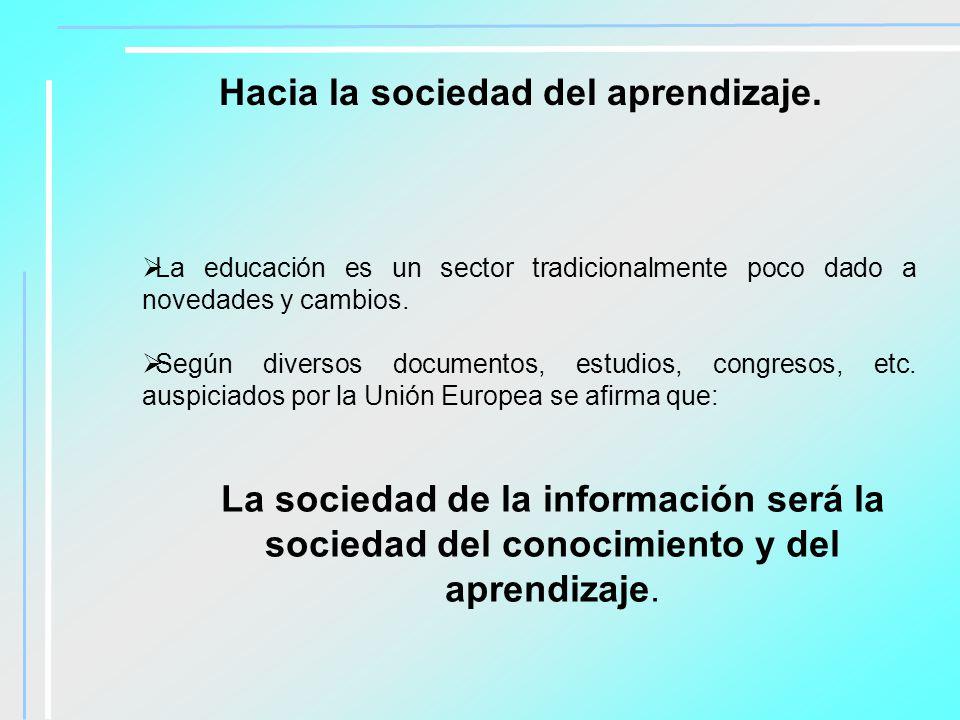 Hacia la sociedad del aprendizaje.