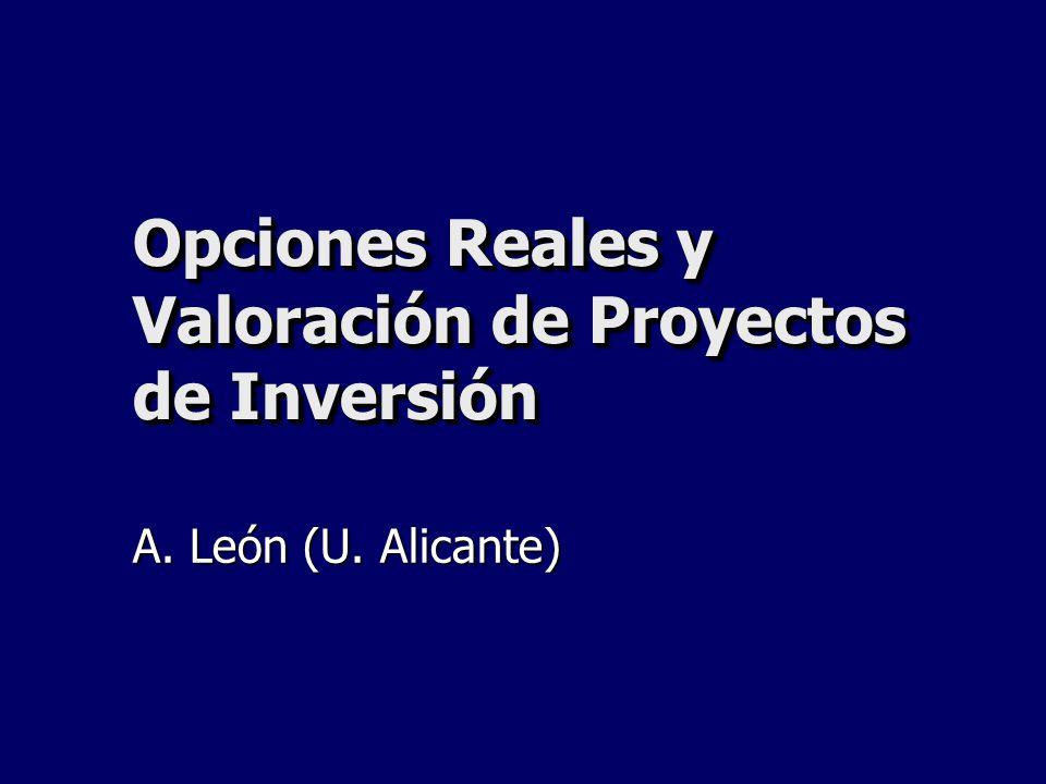 Opciones Reales y Valoración de Proyectos de Inversión