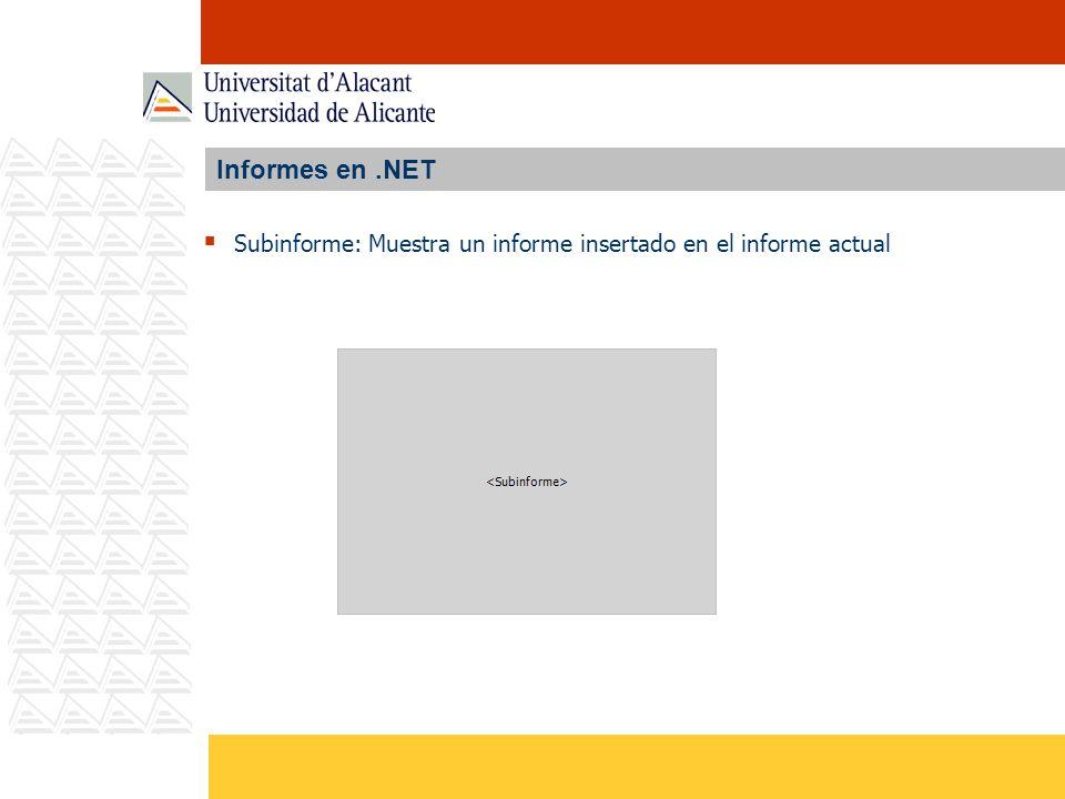 Informes en .NET Subinforme: Muestra un informe insertado en el informe actual