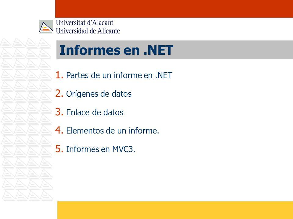 Informes en .NET Partes de un informe en .NET Orígenes de datos