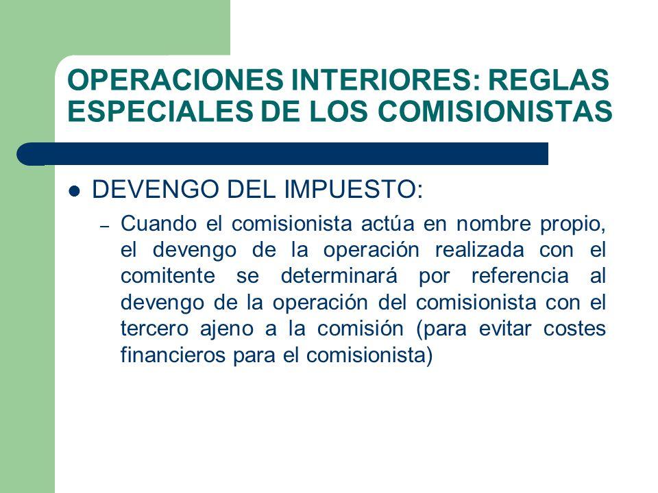 OPERACIONES INTERIORES: REGLAS ESPECIALES DE LOS COMISIONISTAS