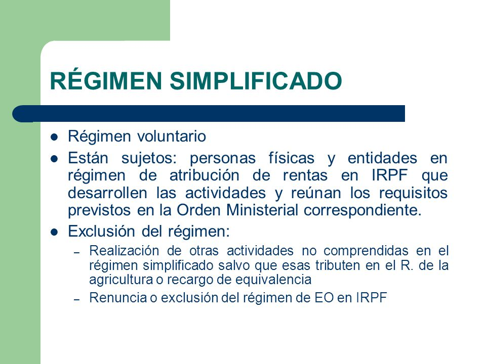 RÉGIMEN SIMPLIFICADO Régimen voluntario