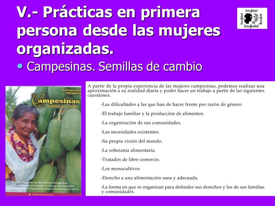 V.- Prácticas en primera persona desde las mujeres organizadas.