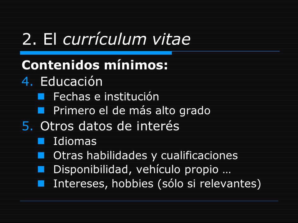 2. El currículum vitae Contenidos mínimos: Educación