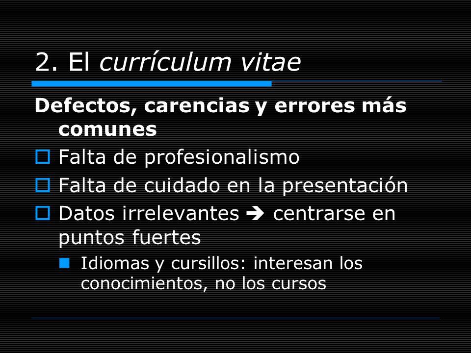2. El currículum vitae Defectos, carencias y errores más comunes